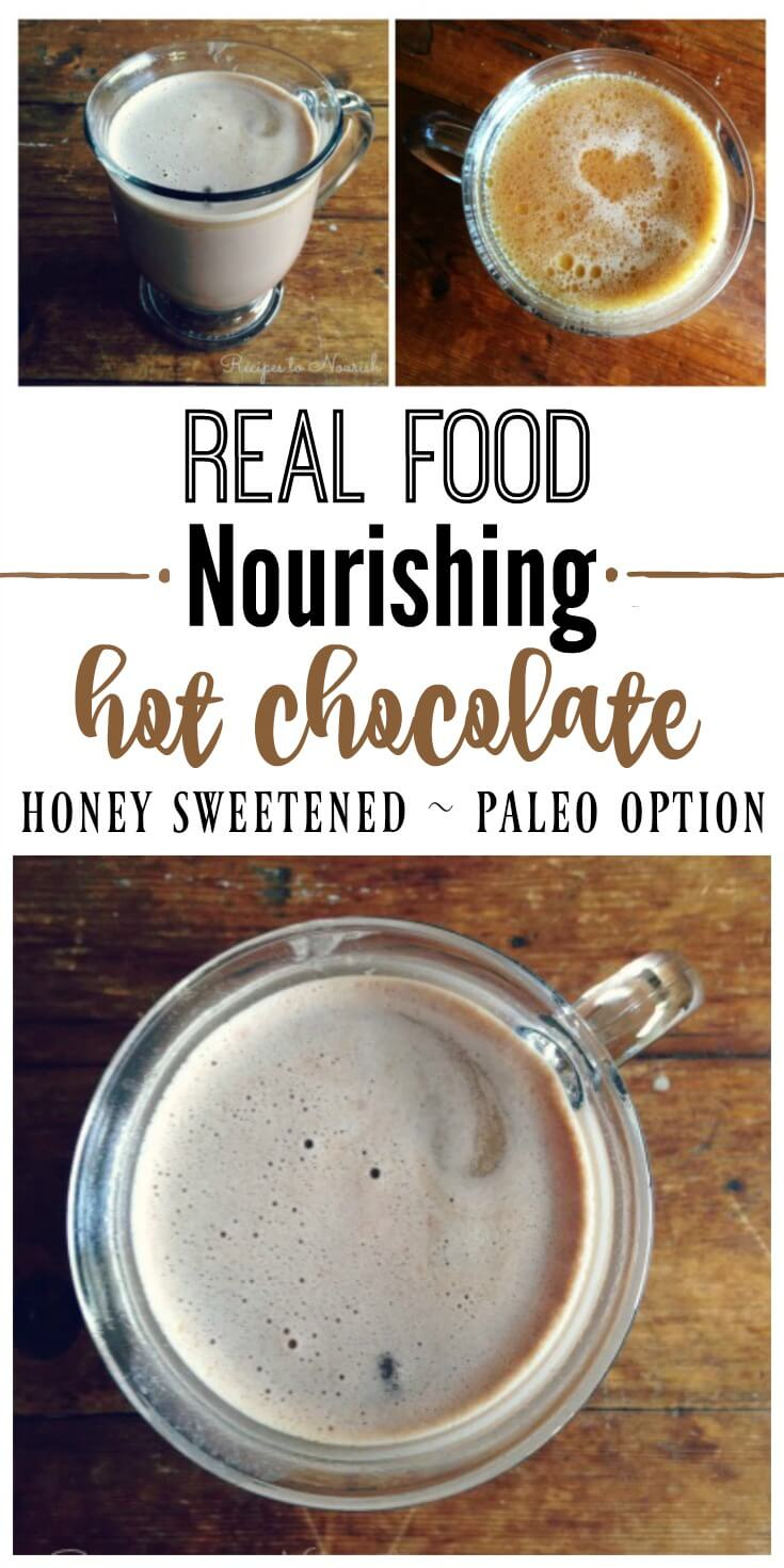 This real food Nourishing Honey Sweetened Hot Chocolate is chocolaty and comforting like the old fashioned kind we all grew up with. This version has lots of optional, wholesome and healthy add-ins. | Recipes to Nourish // Gluten Free Recipes | Holiday Recipes | Drinks | Healthy Hot Chocolate | Healthy Drinks | Winter Drinks | Fall Drinks | Healthy Comfort Food