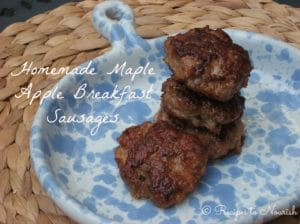 Homemade Maple Apple Breakfast Sausages | Recipes to Nourish