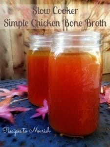 Slow Cooker Simple Chicken Bone Broth | Recipes to Nourish