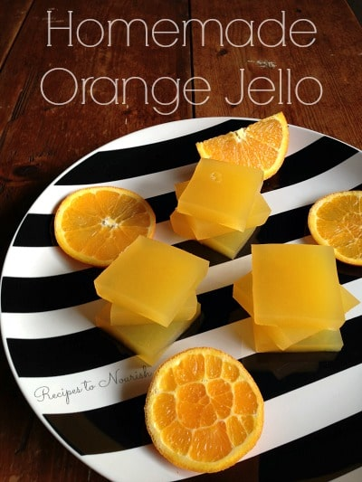 Homemade Orange Jello | Recipes to Nourish
