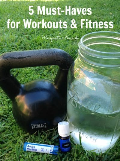5 Natural Workout Essentials ... make sure you always have these must-haves on hand for your workouts, training and fitness routine.| Recipes to Nourish