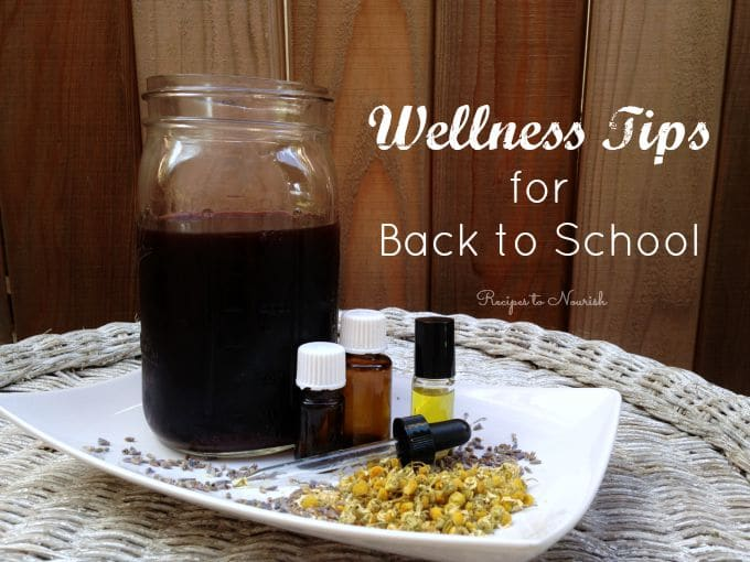 School Season Natural Wellness Tips ... now is the time of year for immune system boosting plus time to stock your pantry and wellness cabinet with natural remedies for back to school. | Recipes to Nourish