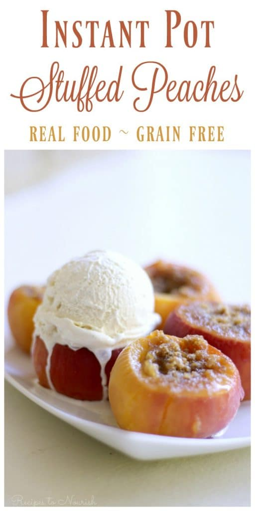 Instant Pot Stuffed Peaches are summer perfection. Juicy peaches stuffed with cinnamon cobbler goodness and topped with delectable ice cream. This easy treat tastes just like peach pie but only takes minutes to make in the Instant Pot®. | Recipes to Nourish