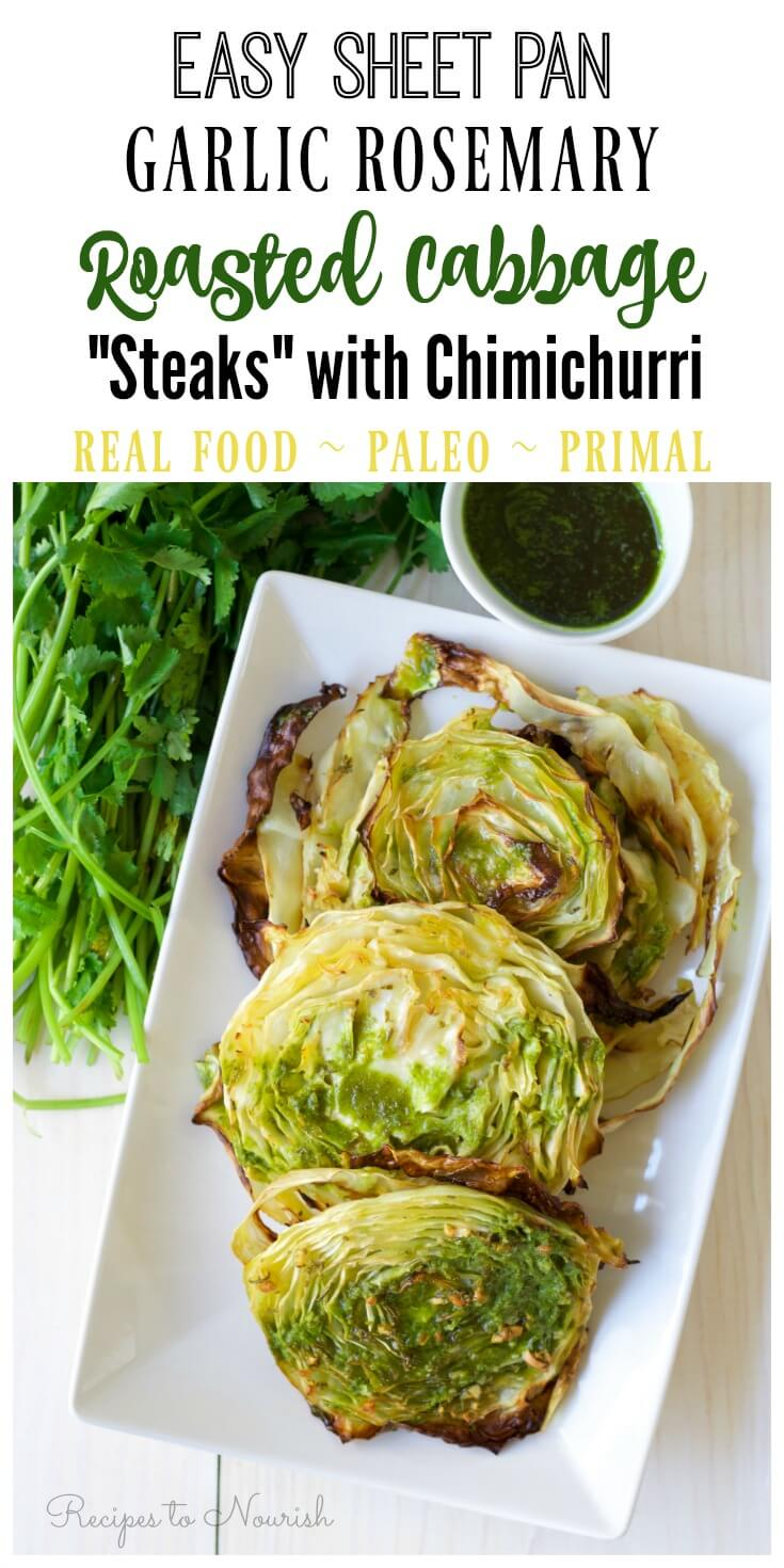This one sheet pan Garlic Rosemary Roasted Cabbage Steaks side dish is so easy to make and bursting with flavor! It's easy on the budget and deeply flavored with herby aromatics and topped with a vibrant chimichurri sauce. | Recipes to Nourish | gluten-free sides | Paleo sides | Primal sides | real food recipes | healthy sides || #paleorecipes #glutenfreesides