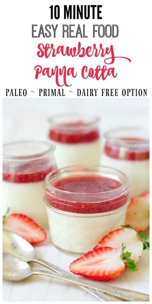This 10-minute, easy-to-make, real food Strawberry Panna Cotta is so luscious and creamy. It's Paleo-friendly, topped with a delicious, naturally sweetened strawberry topping and can be made dairy-free too. | Recipes to Nourish