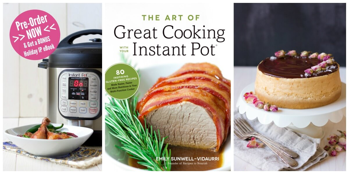 The art of great cooking with your instant pot cookbook recipes to the art of great cooking with your instant pot cookbook recipes to nourish fandeluxe Image collections