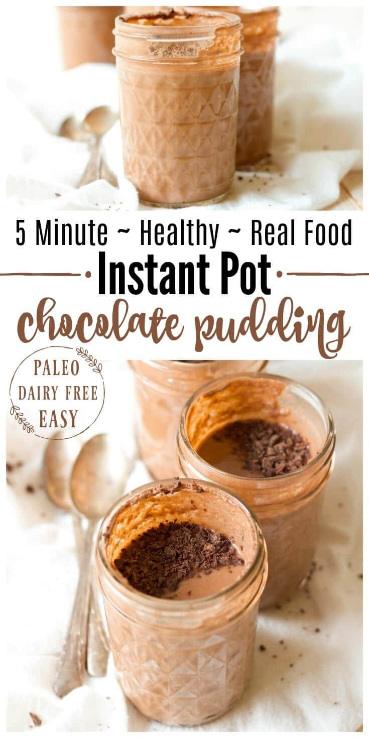 5 Minute HealthyInstant Pot Chocolate Pudding is protein packed, rich and super chocolaty. It makes a fun snack orspecial treat and it's perfect to pack in lunches. It's Paleo friendly with a dairy free option and full of a metabolism and gut supporting boost.| Recipes to Nourish // Gluten Free | Instant Pot Recipes | Dessert | Healthy Dessert | Healthy Snacks | School Snacks