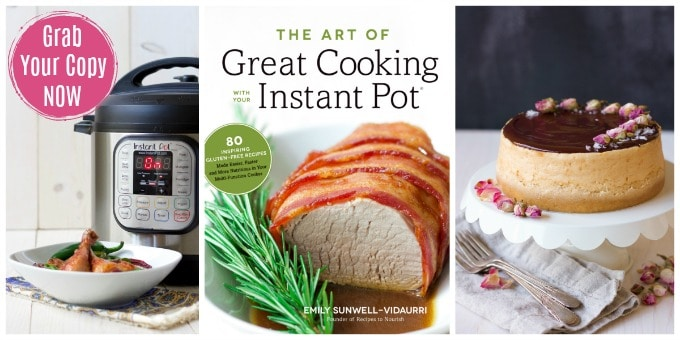 The Art of Great Cooking with Your Instant Pot >> Recipes to Nourish