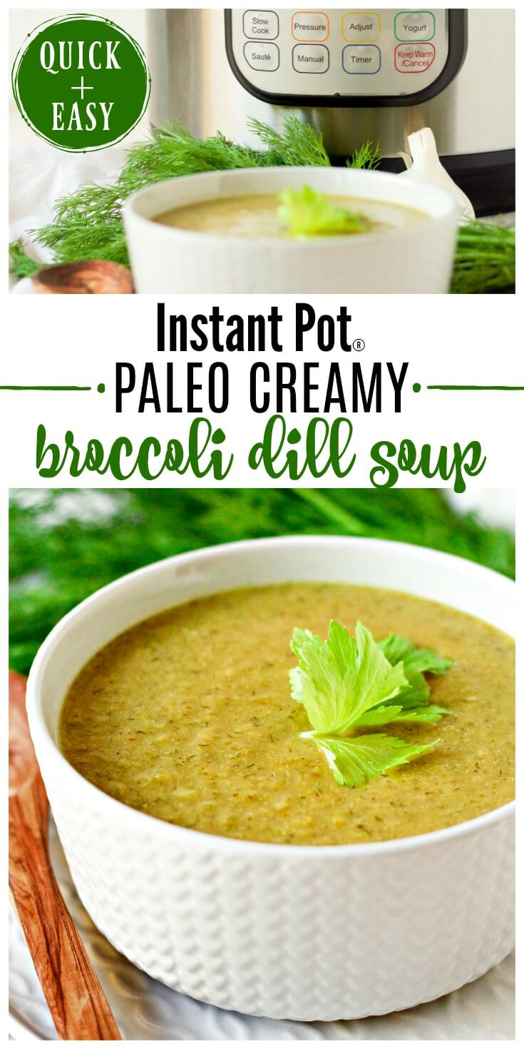 Instant Pot Paleo Creamy Broccoli Dill Soup is nourishing and packed with vegetables. This delicious, comforting soup is deeply flavored with hints of vibrant dill and refreshing celery. | Recipes to Nourish #instantpot #soup #broccolisoup #paleosoup #dairyfree