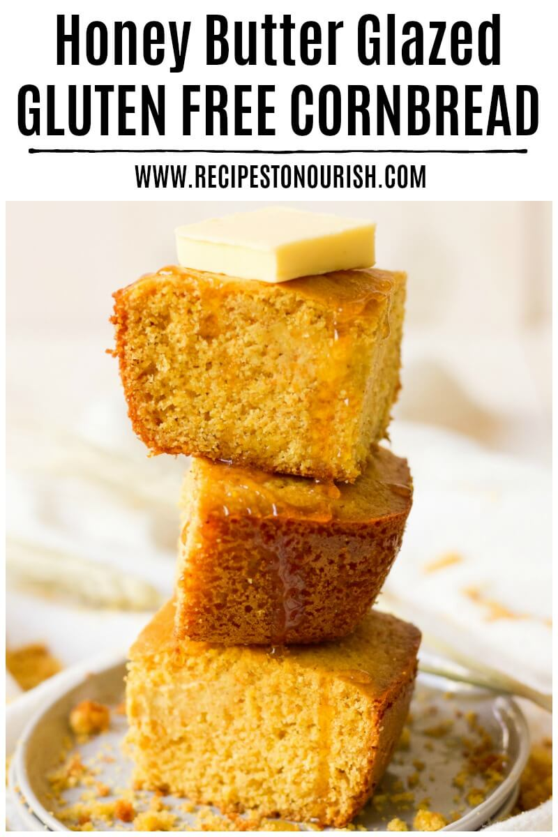 Homemade Honey Butter Glazed Cornbread - this gluten free, real food cornbread is so delicious! The honey butter glaze adds an amazing extra layer of flavor. | Recipes to Nourish | Gluten-free cornbread | Gluten-free side dish | Healthy cornbread recipe | Gluten-free recipe | Easy gluten-free cornbread recipe | Side dish recipe || #glutenfreecornbread #homemadecornbread
